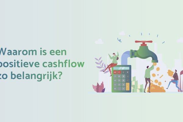 Waarom is een positieve cashflow zo belangrijk?