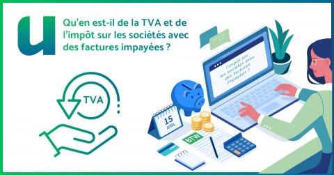 Qu'en est-il de la TVA et de l'impôt sur les sociétés avec des factures impayées