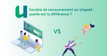 Société de recouvrement ou Unpaid : quelle est la différence
