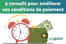 5 conseils pour améliorer vos conditions de paiement