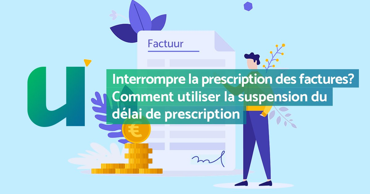 Interrompre la prescription des factures ?